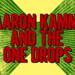 Aaron Kamm & The One Drops
